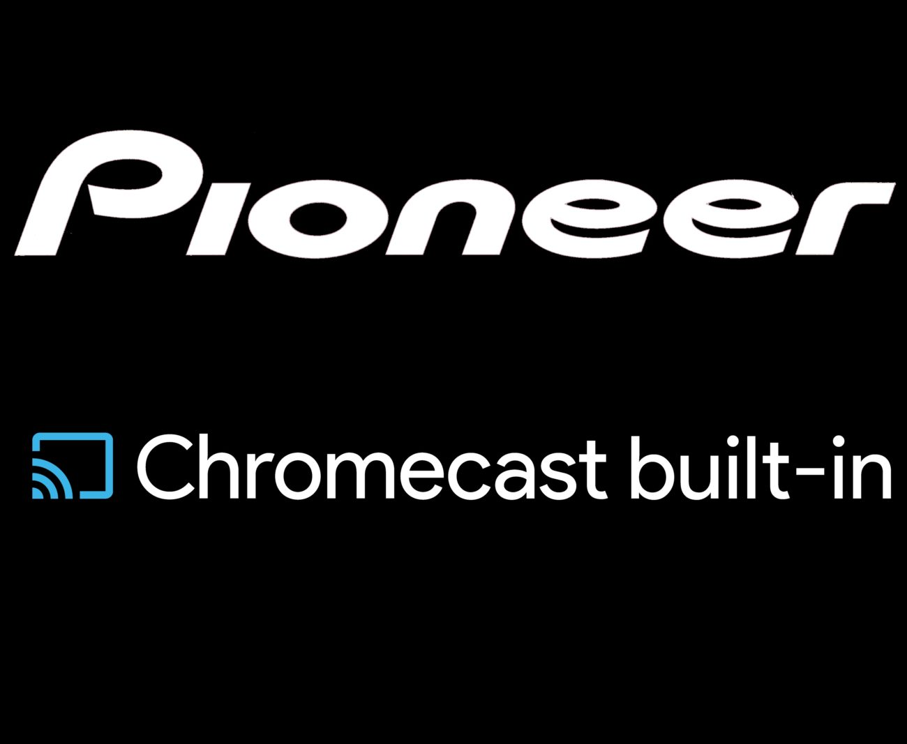 Pioneer chromecast built